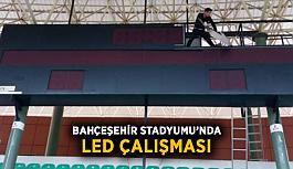 Bahçeşehir Stadyumu'nda LED çalışması