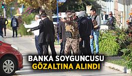 Banka soyguncusu gözaltına alındı