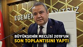 Büyükşehir Meclisi 2019'un son toplantısını...