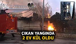 Çıkan yangında 2 ev kül oldu