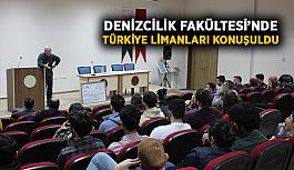 Denizcilik Fakültesi'nde Türkiye limanları konuşuldu
