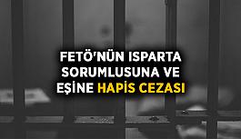FETÖ'nün Isparta sorumlusuna ve eşine hapis cezası