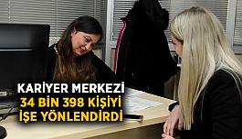 Kariyer Merkezi 34 bin 398 kişiyi işe yönlendirdi