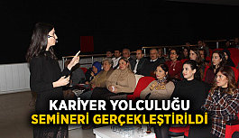 Kariyer yolculuğu semineri gerçekleştirildi