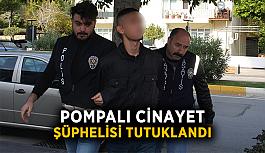 Pompalı cinayet şüphelisi tutuklandı