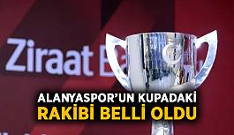 Alanyaspor'un kupadaki rakibi belli oldu