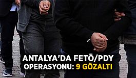 Antalya'da FETÖ/PDY operasyonu: 9 gözaltı