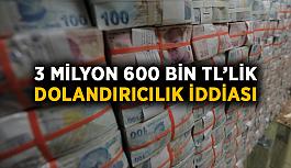 Antalya'da 3 milyon 600 bin TL'lik dolandırıcılık iddiası