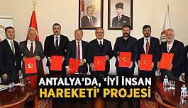 Antalya'da, 'İyi İnsan Hareketi' projesi