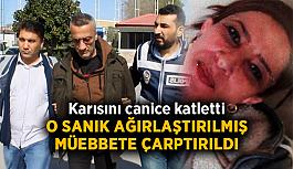 Antalya'da karısını canice katletti: O sanık ağırlaştırılmış müebbete çarptırıldı