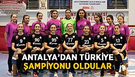 Antalya'dan Türkiye şampiyonu oldular