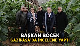 Başkan Böcek Gazipaşa'da inceleme yaptı
