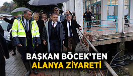 Başkan Böcek'ten Alanya ziyareti