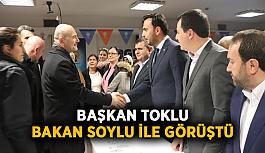Başkan Toklu, Bakan Soylu ile görüştü