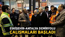 Eskişehir-Antalya demiryolu çalışmaları başladı