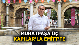 Muratpaşa Üç Kapılar'la EMİTT'te