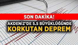 SON DAKİKA! Akdeniz'de 5.5 büyüklüğünde korkutan deprem