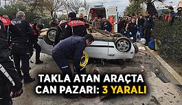 Takla atan araçta can pazarı: 3 yaralı