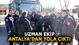 Uzman ekip Antalya'dan yola çıktı