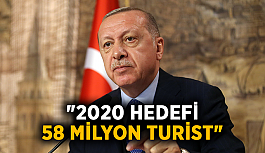 """2020 hedefi 58 milyon turist"""