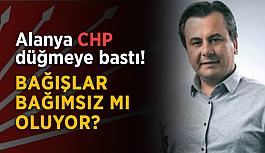 Alanya CHP düğmeye bastı! Bağışlar bağımsız mı oluyor?