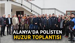 Alanya'da polisten huzur toplantısı
