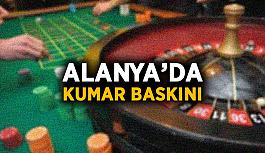 Alanya'da kumar baskını