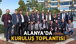 Alanya'da kuruluş toplantısı