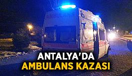 Antalya'da ambulans kazası: 3 yaralı