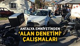 Antalya emniyetinden 'Alan Denetimi' çalışmaları