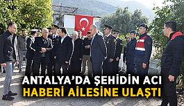 Antalya'da şehidin acı haberi ailesine ulaştı