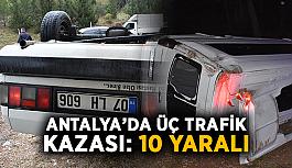 Antalya'da üç trafik kazası: 10 yaralı