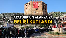 Atatürk'ün Alanya'ya gelişi kutlandı