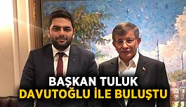 Başkan Tuluk, Davutoğlu ile buluştu