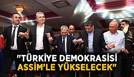 """Başkan Uysal: """"Türkiye demokrasisi ASSİM'le yükselecek"""""""