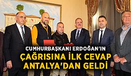 Cumhurbaşkanı Erdoğan'ın çağrısına ilk cevap Antalya'dan geldi