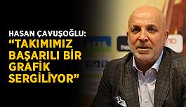 """Hasan Çavuşoğlu: """"Takımımız başarılı bir grafik sergiliyor"""""""