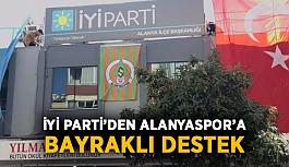 İYİ Parti'den Alanyaspor'a bayraklı destek