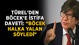 """Türel'den Böcek'e istifa daveti: """"Böcek halka yalan söyledi"""""""