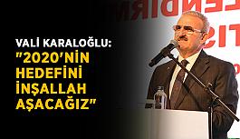 """Vali Karaloğlu: """"2020'nin hedefini..."""