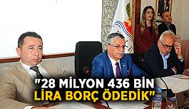 """""""28 milyon 436 bin lira borç ödedik"""""""