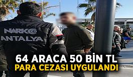 64 araca 50 bin TL para cezası uygulandı