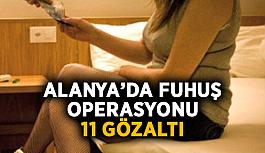 Alanya'da fuhuş operasyonu: 11 gözaltı