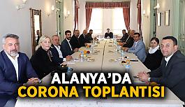 Alanya'da corona toplantısı