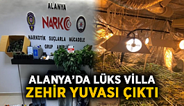 Alanya'da lüks villa zehir yuvası çıktı