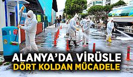 Alanya'da virüsle dört koldan mücadele