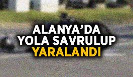 Alanya'da yola savrulup yaralandı