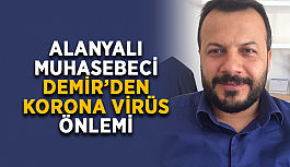 Alanyalı muhasebeci Demir'den Korona virüs önlemi