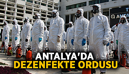 Antalya'da dezenfekte ordusu