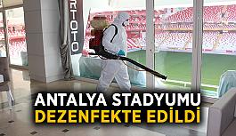 Antalya Stadyumu dezenfekte edildi